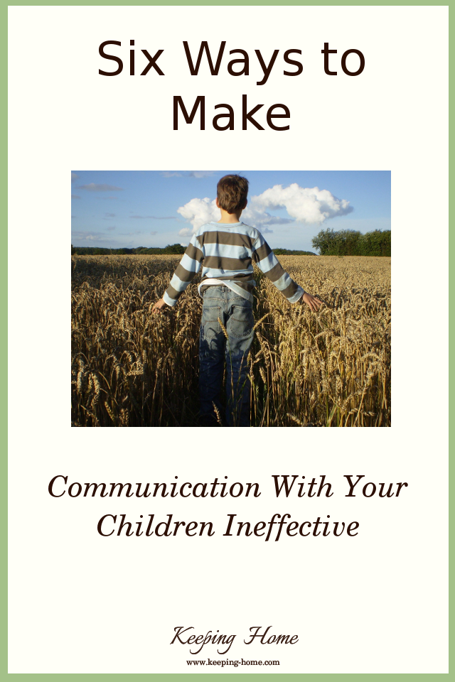 Six Ways to Make Communication With Your Children Ineffective