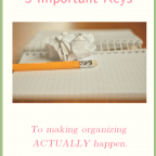 5 Keys to Making Organizing ACTUALLY Happen