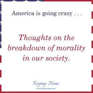 Thoughts on the breakdown of morality in our society.