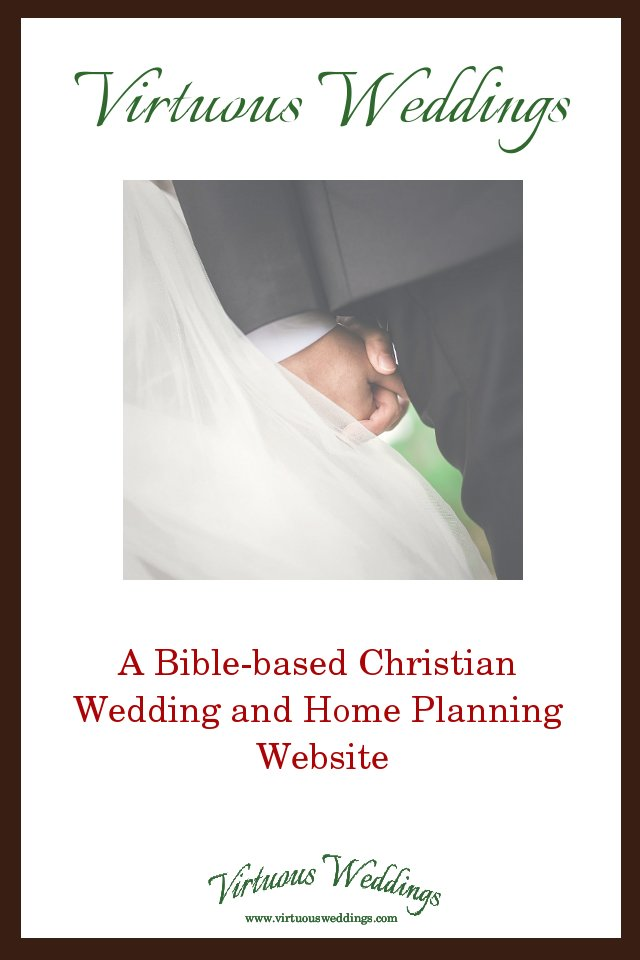 Virtuous Weddings: A Bible-based Christian Wedding and Home Planning Website