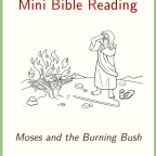 Mini Bible Reading: Moses and the Burning Bush