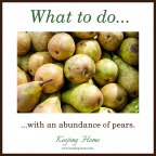 What to Do With an Abundance of Pears