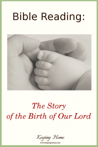 Bible Reading: The Story of the Birth of Our Lord