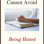 Christians Cannot Avoid Being Hated
