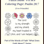 "What Does Faith Mean? Faith Bible Verses Coloring Page: Psalm 28:7(Free Printable). Part of the Words of Faith ""What Does Faith Mean"" Series www.keeping-home.com"