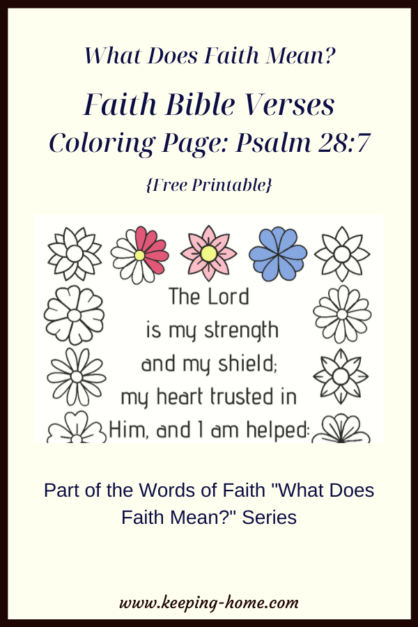 """What Does Faith Mean? Faith Bible Verses Coloring Page: Psalm 28:7(Free Printable). Part of the Words of Faith """"What Does Faith Mean"""" Series www.keeping-home.com"""
