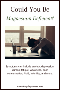 Could you be magnesium deficient? Symptoms can include, anxiety, depression, chronic fatigue, weakness, poor concentraion, PMS, infertility, and more.