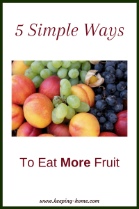 5 Simple Ways to Eat More Fruit