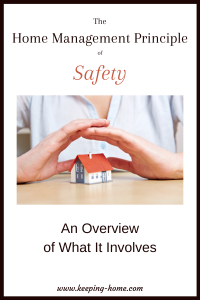 The Home Management Principle of Safety: and Overview of What It Involves