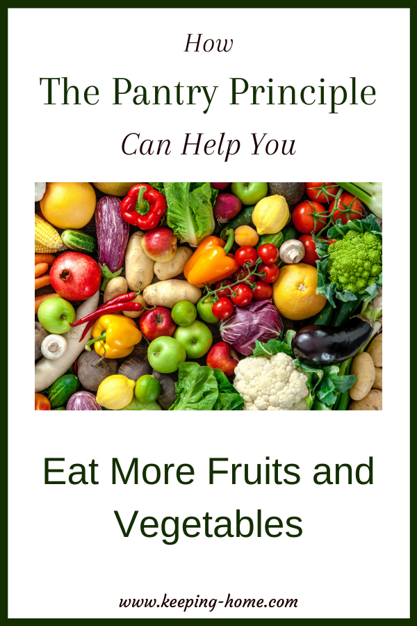 How The Pantry Principle Can Help You Eat More Fruits and Vegetables