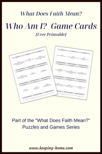 "What Does Faith Mean? Who Am I? Game Cards {Free Printable}. Part of the ""What Does Faith Mean"" puzzles and games series."